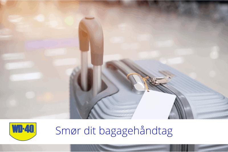 smør dit bagagehåndtag