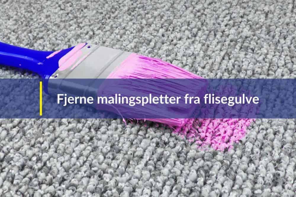 fjerne malingspletter fra flisegulve
