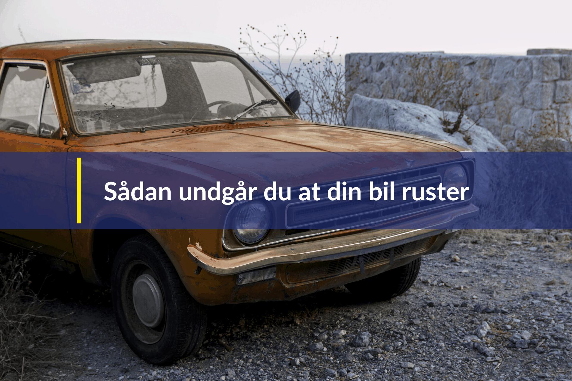 Sådan undgår du at din bil ruster