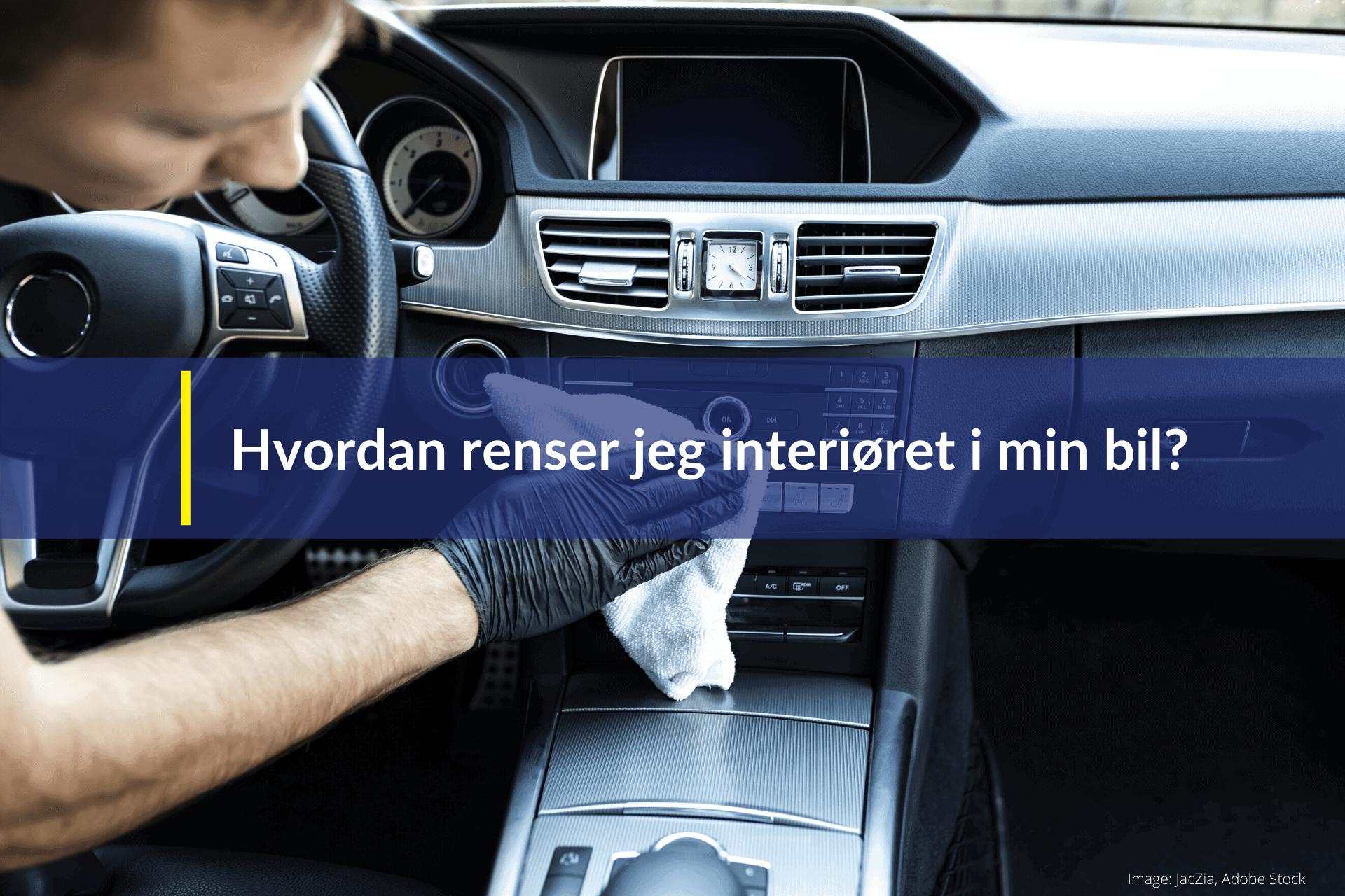 hvordan renser jeg interiøret i min bil