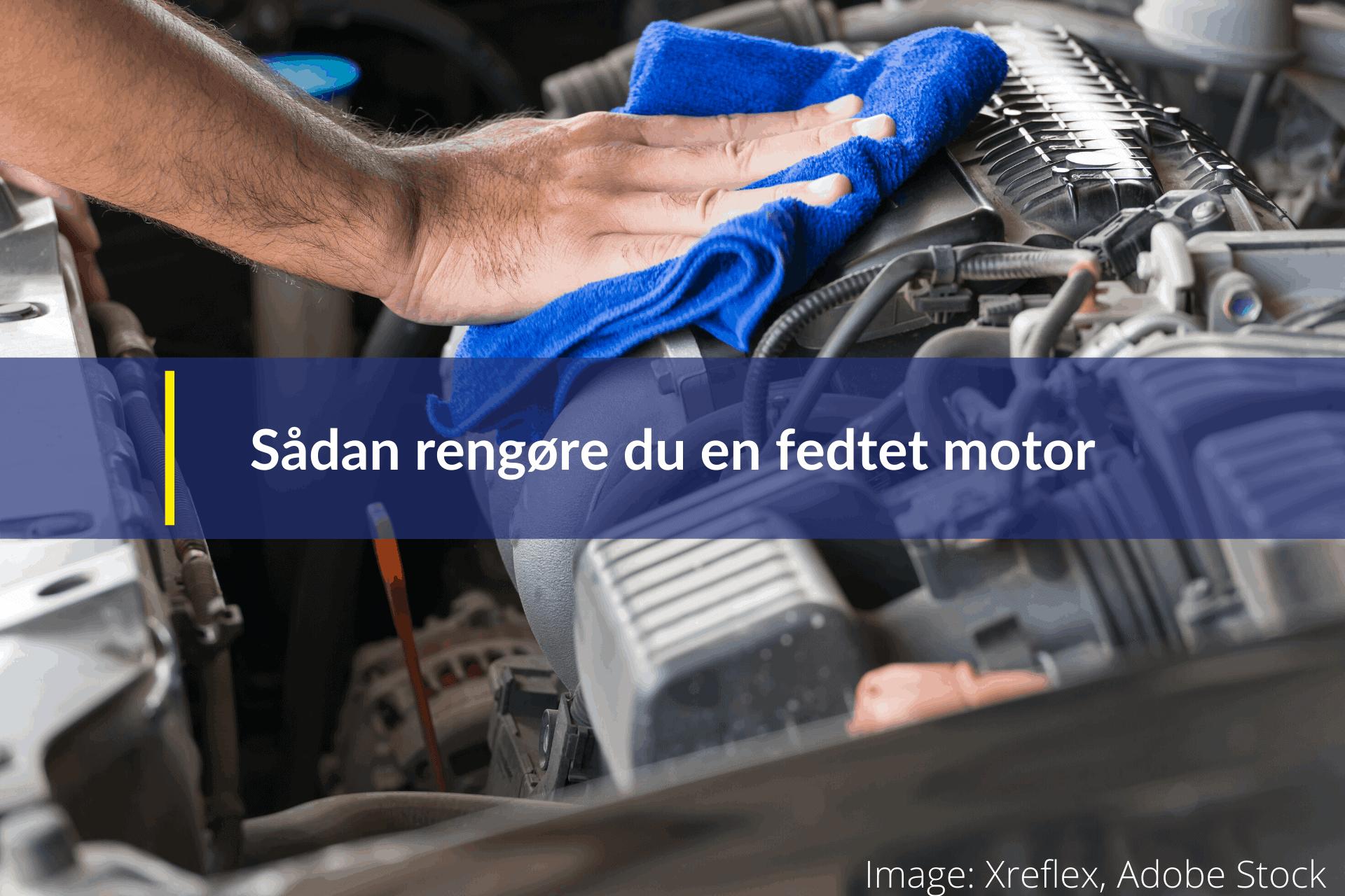 sådan rengøre du en fedtet motor