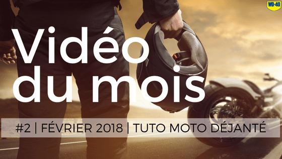 video-du-mois_fevrier-2018_tuto-moto-dejante