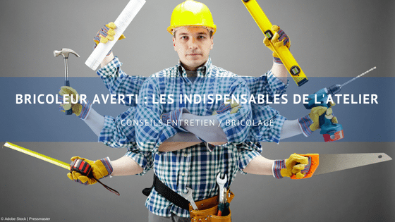 indispensables-atelier-bricoleur-averti
