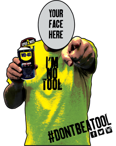Are you the face of WD-40's advertising campaign winner face will be here! #DONTBEATOOL