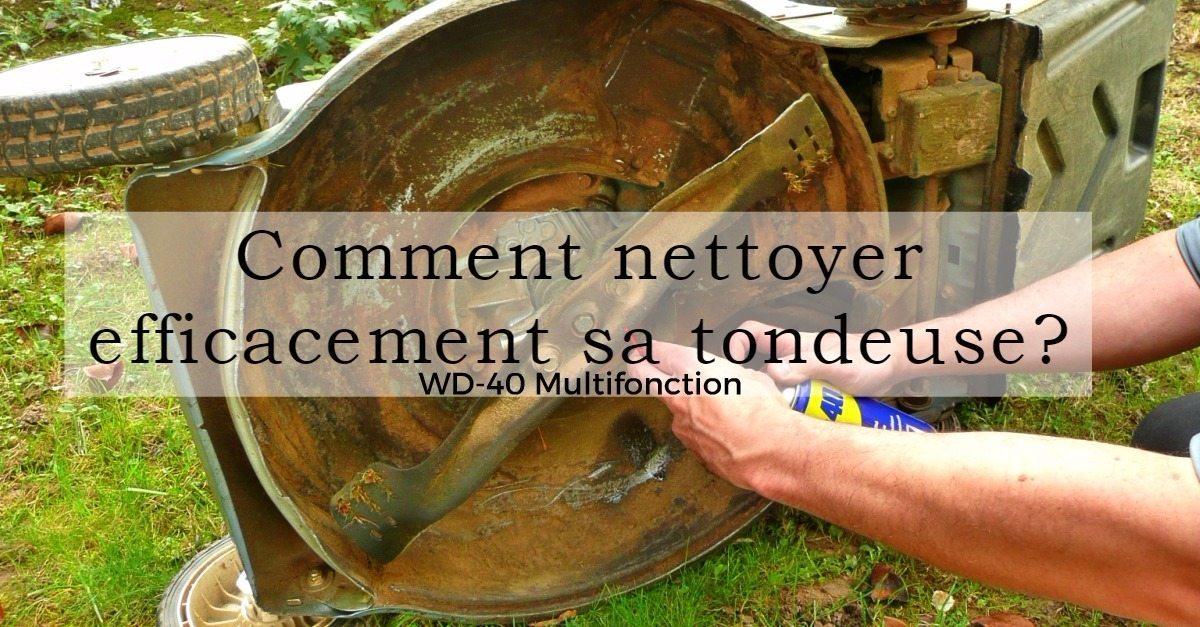 Tondeuse : comment la netoyer efficacement avec WD-40