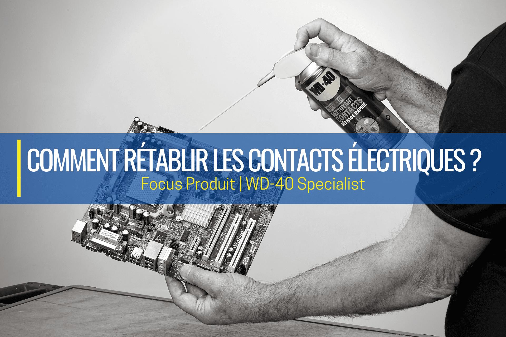 rétablir les contacts électriques