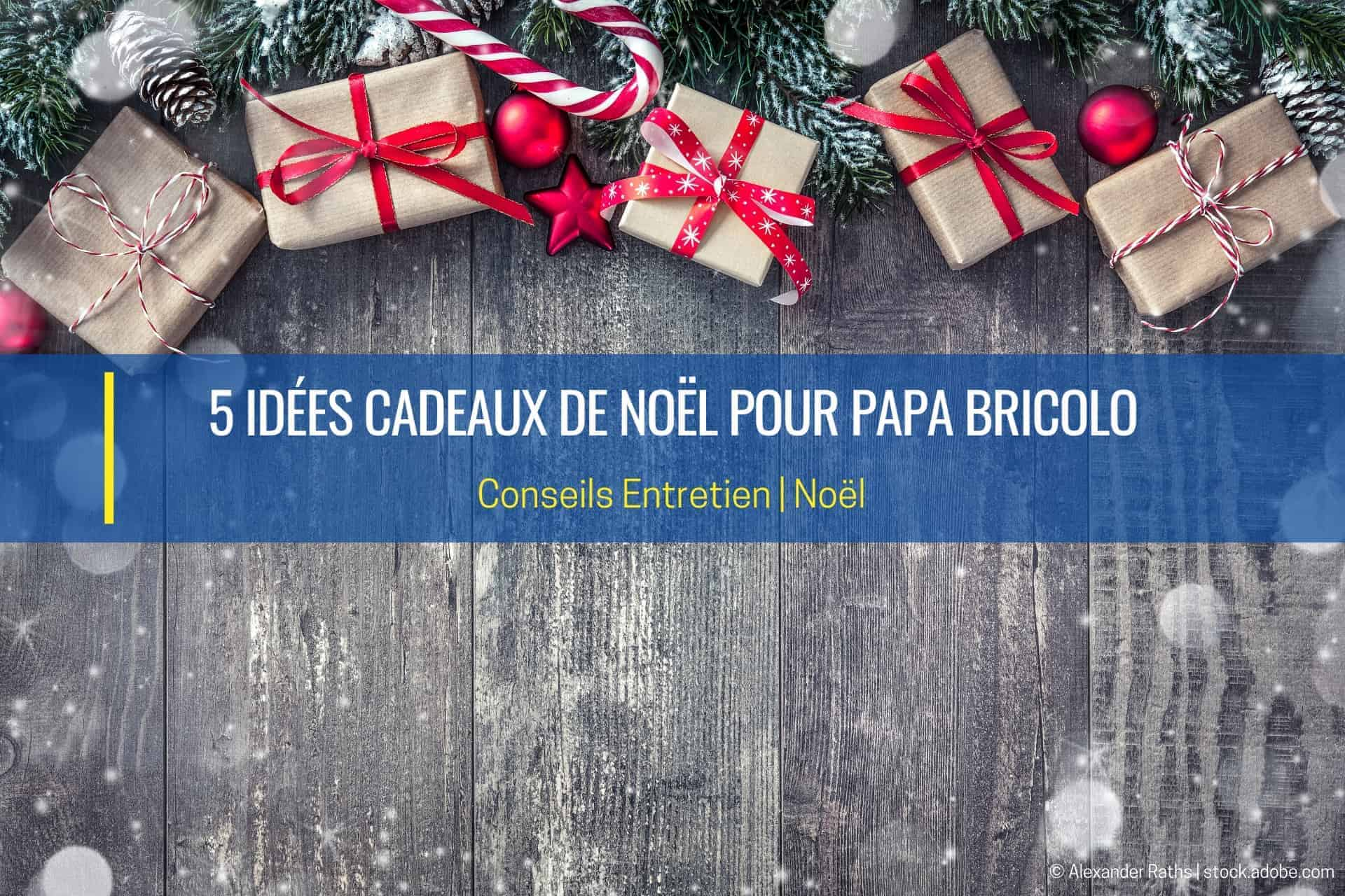 5 idées cadeaux pour papa bricolo