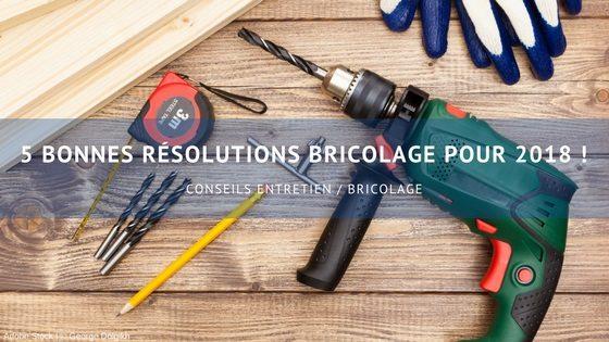 Bonnes résolutions bricolage 2018