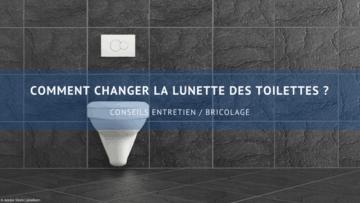 changer la lunette des toilettes