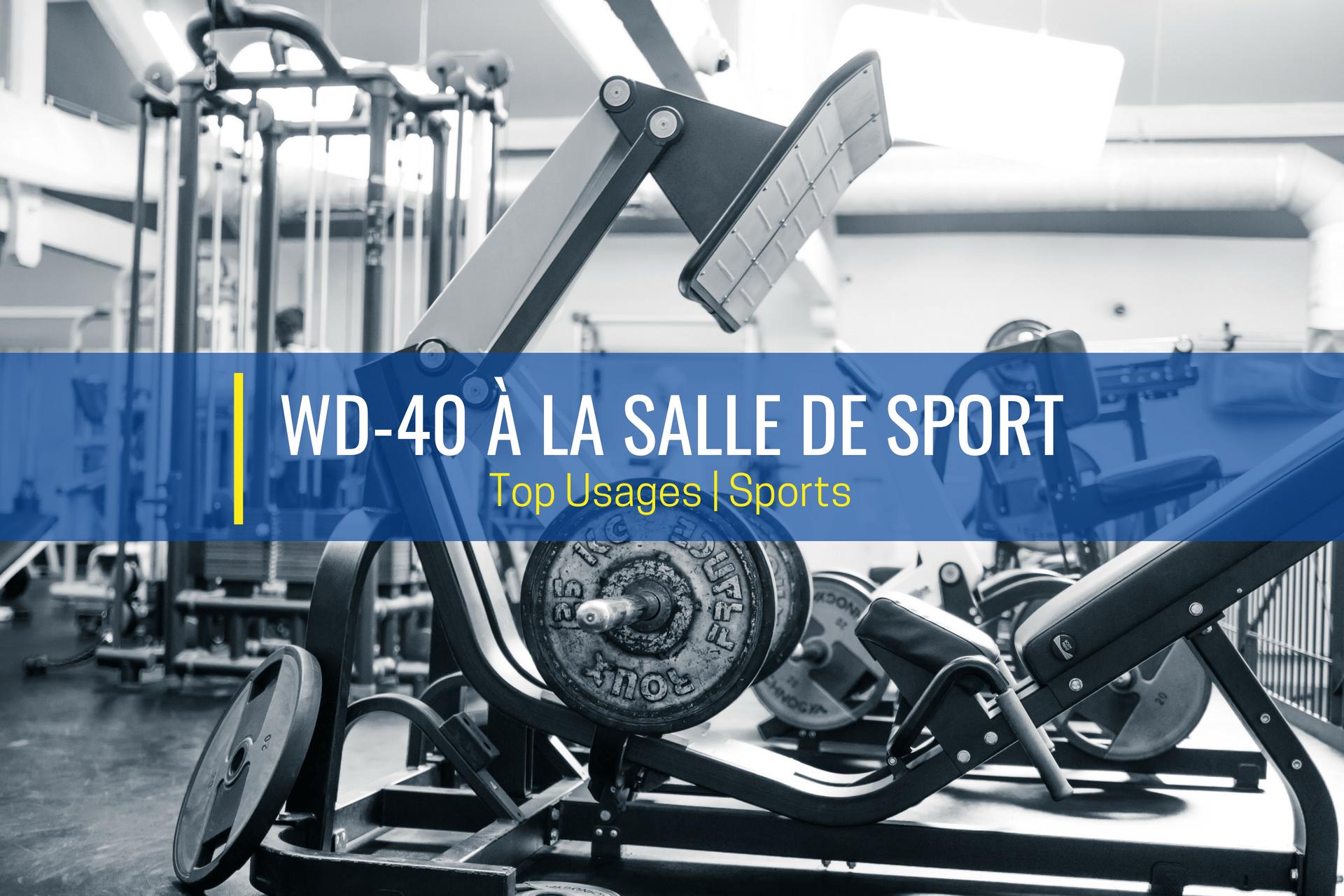 salle de sport WD40
