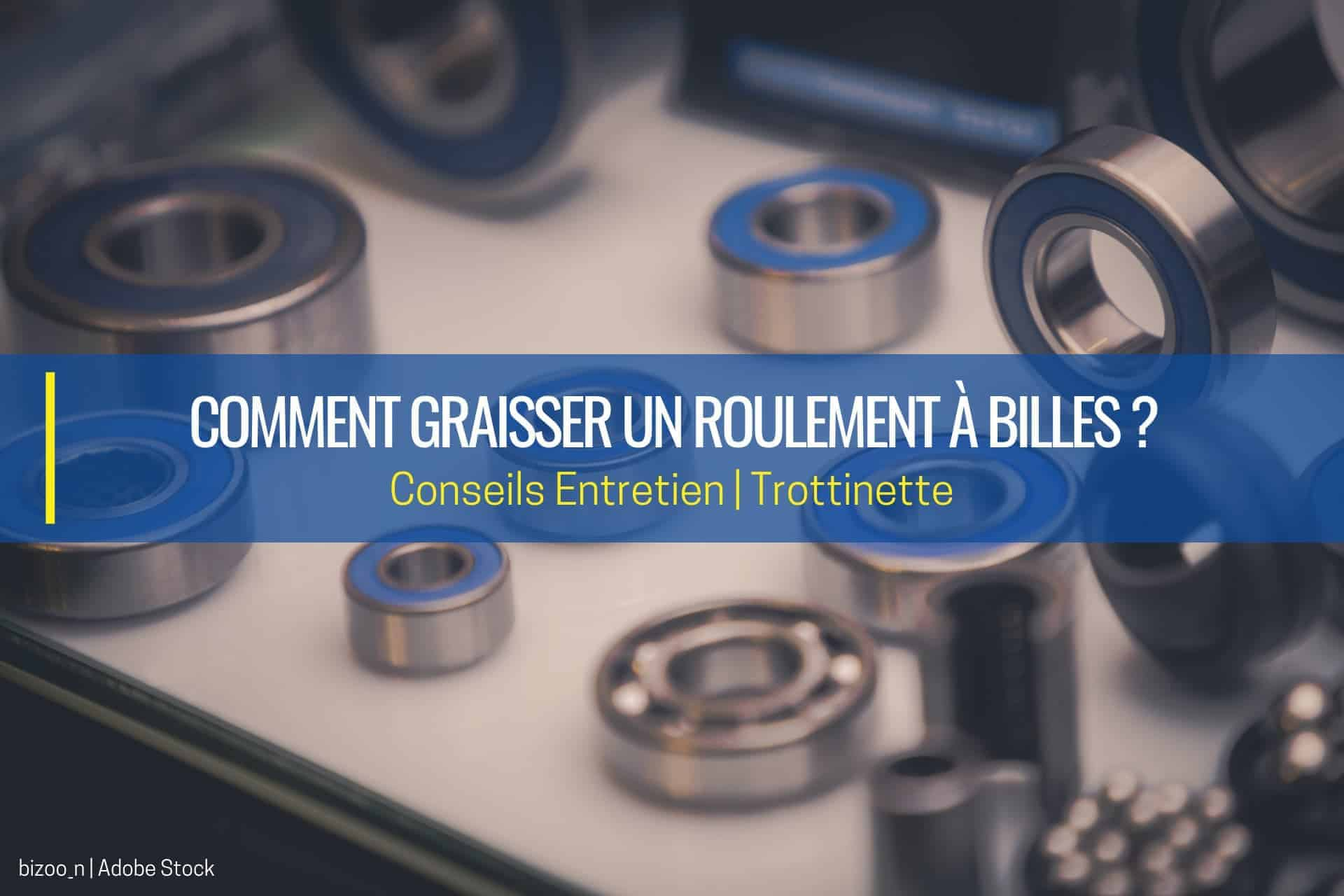 graisser un roulement à billes
