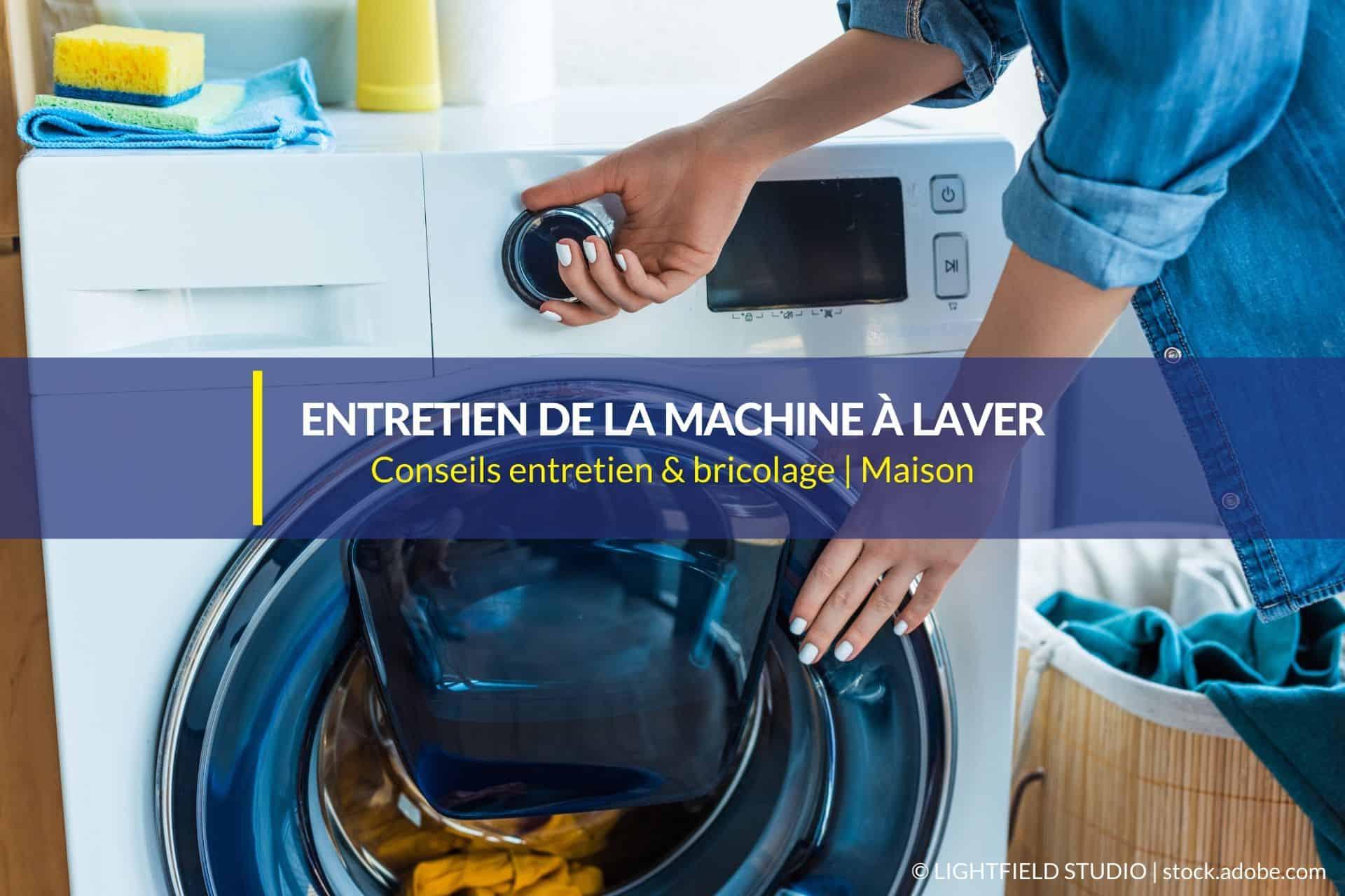 Nettoyer Machine À Laver Le Linge entretien de la machine à laver : problèmes récurrents et