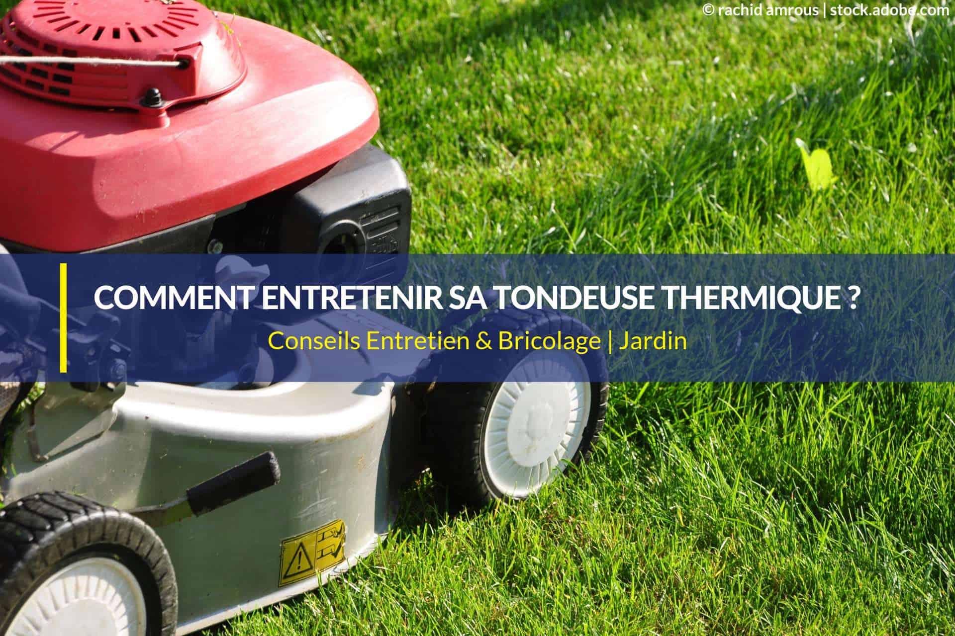 entretien tondeuse thermique