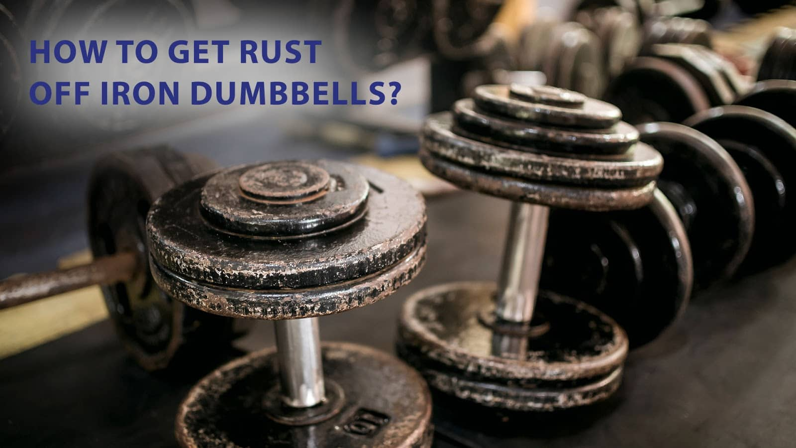rust on iron dumbbells