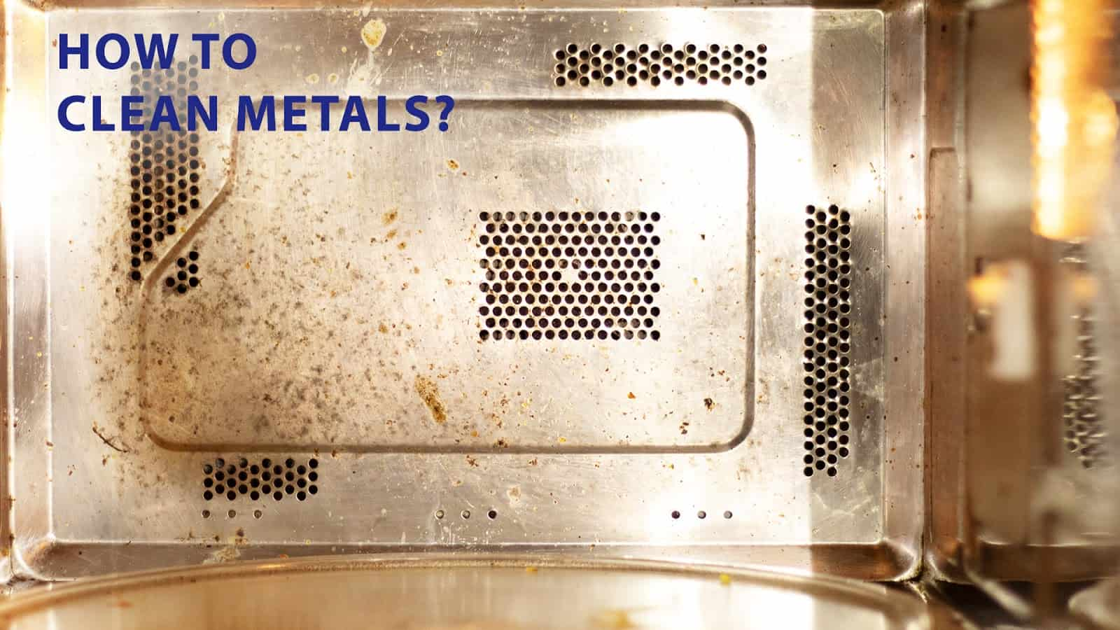 how to clean metals