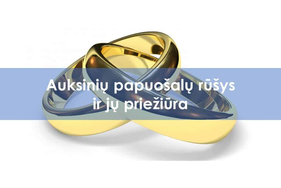 auksiniu papuosalu prieziura1