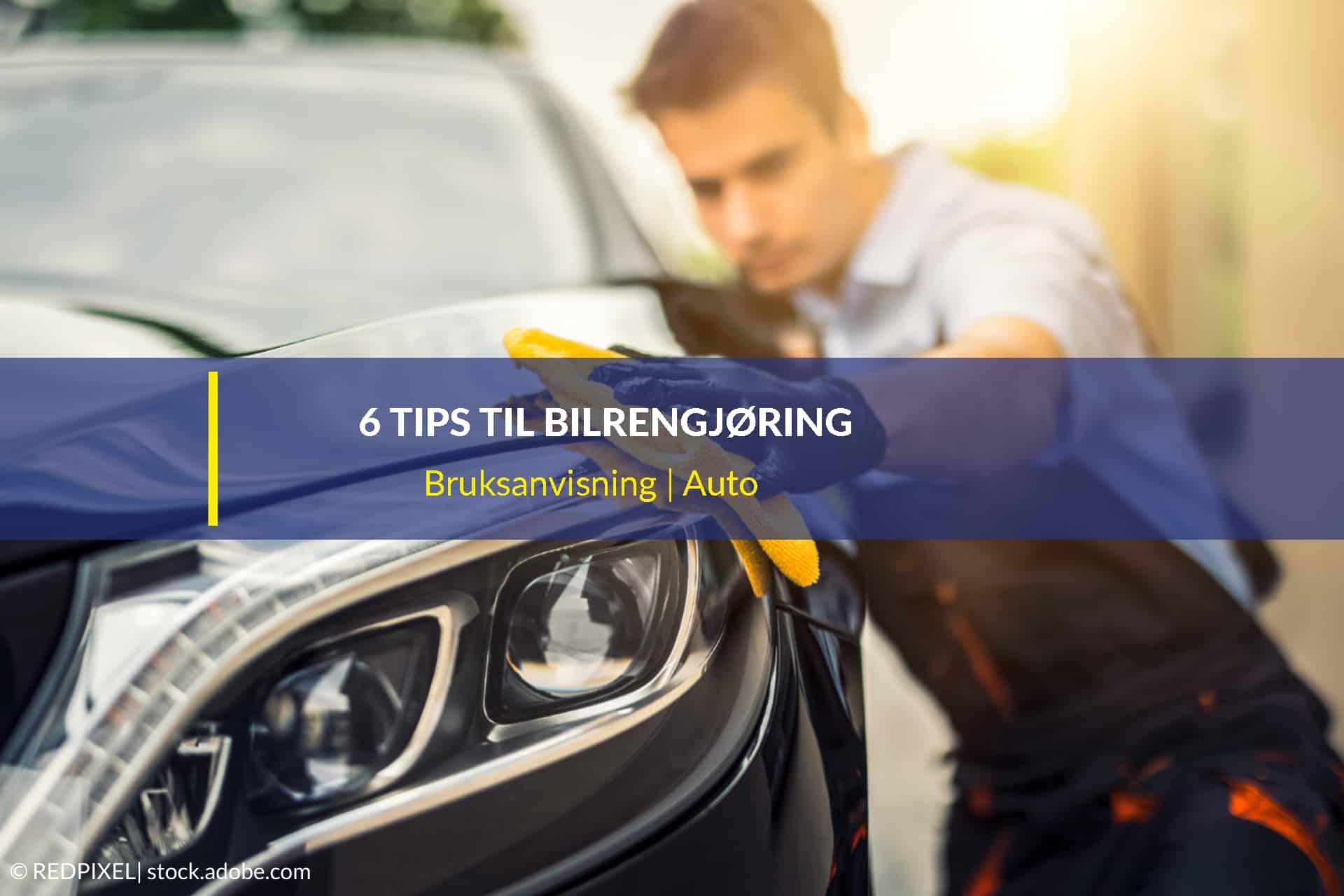 bilrengjøring 6 tips til skinnende ren bil
