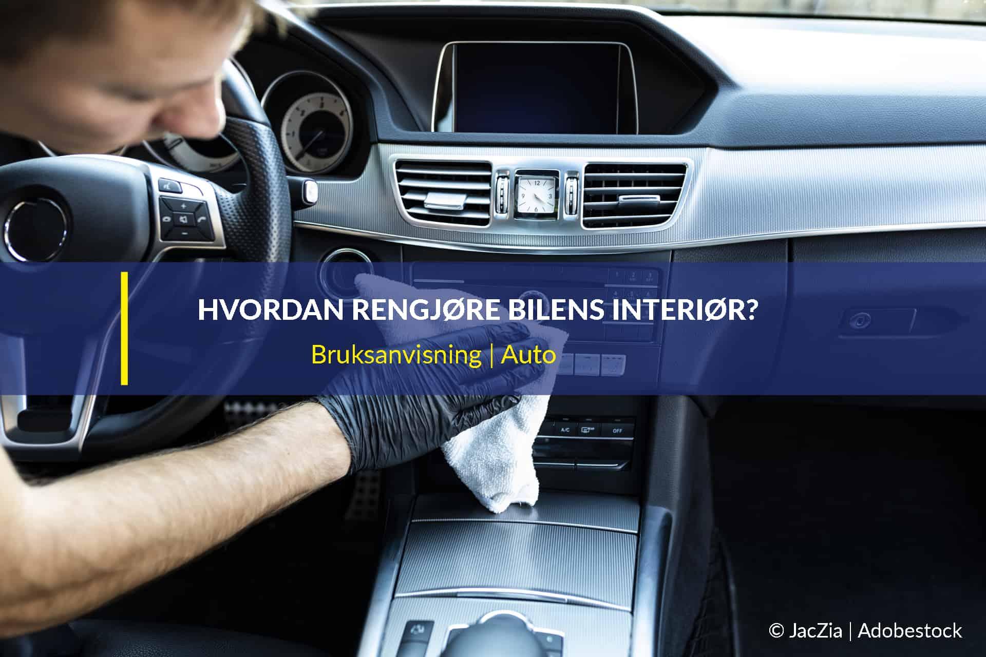 hvordan rengjøre bilens interiør