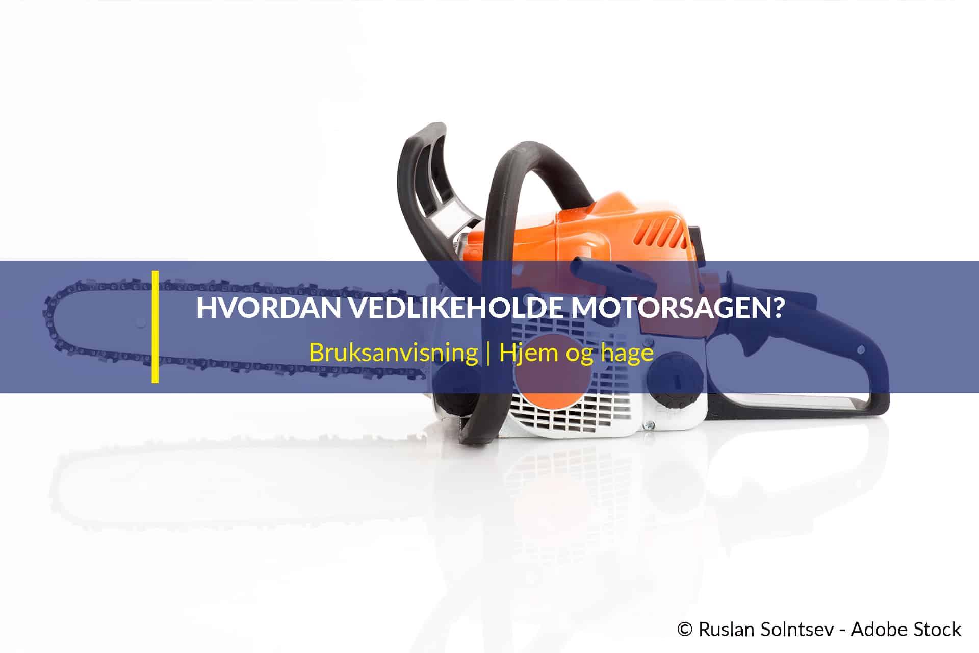 hvordan vedlikeholde motorsagen