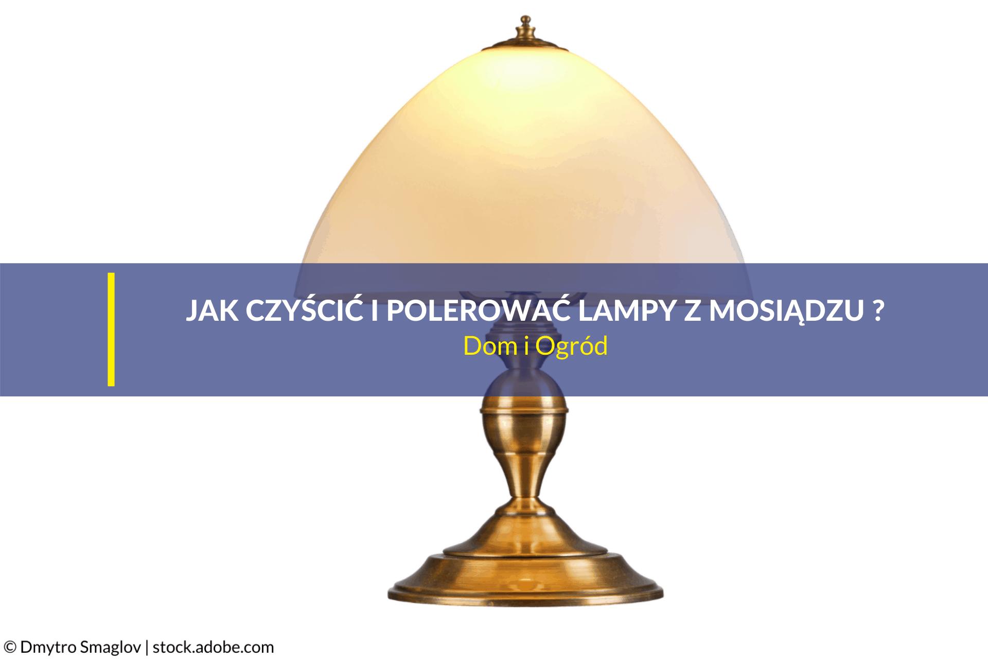 czyscic i polerowac lampy z mosiadzu